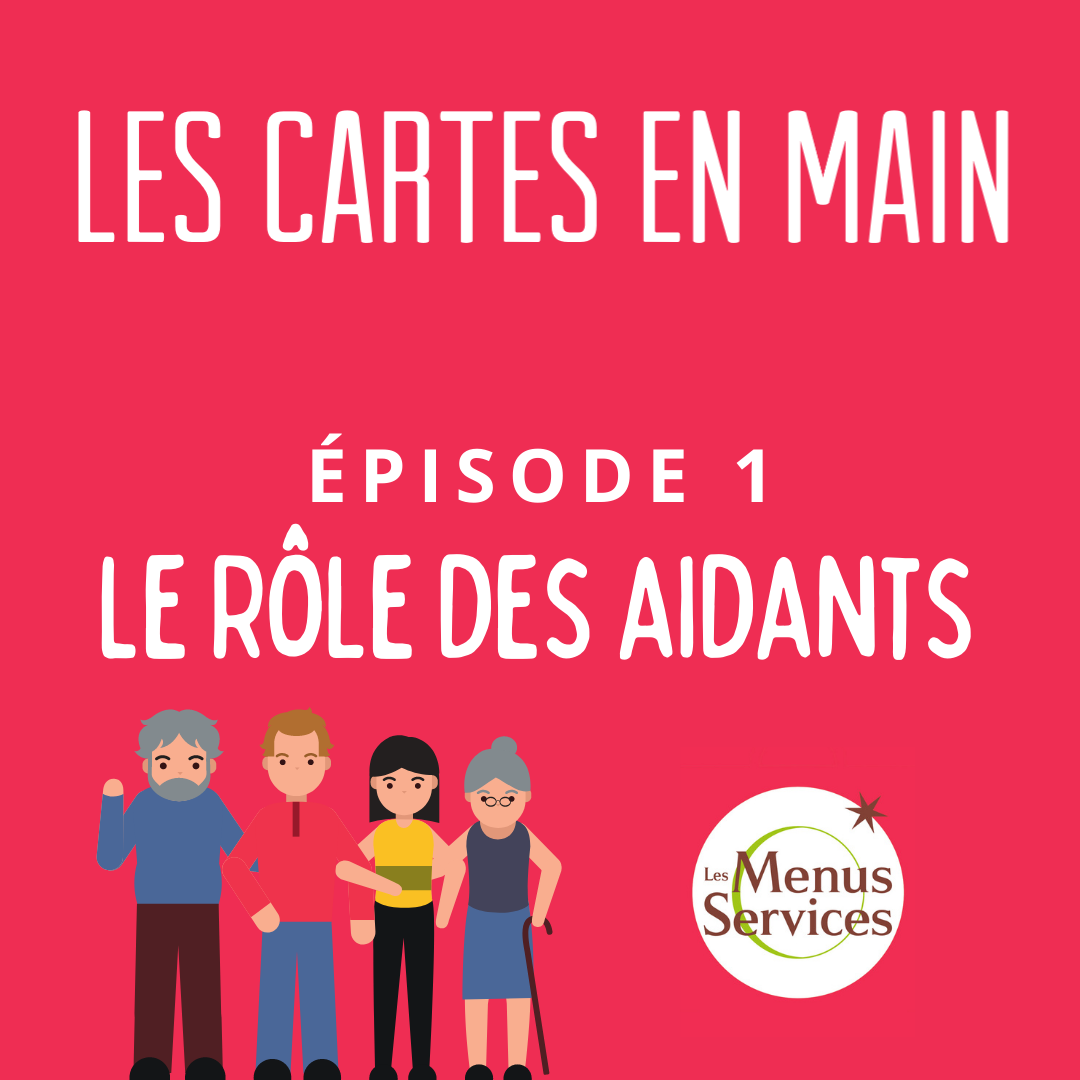 Podcast Les Cartes en Main Episode 1 : Le rôle des aidants