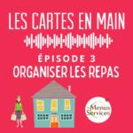 Podcast Les Cartes en Main Episode 1 : Organiser les repas des seniors