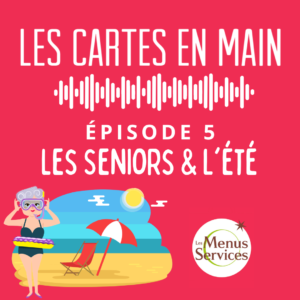 Podcast Les Cartes en Main Episode 1 : Les seniors et l'été