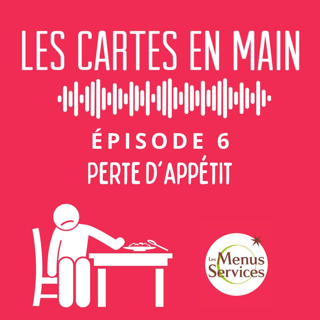 Podcast Les Cartes en Main Episode 1 : Perte d'appétit des séniors