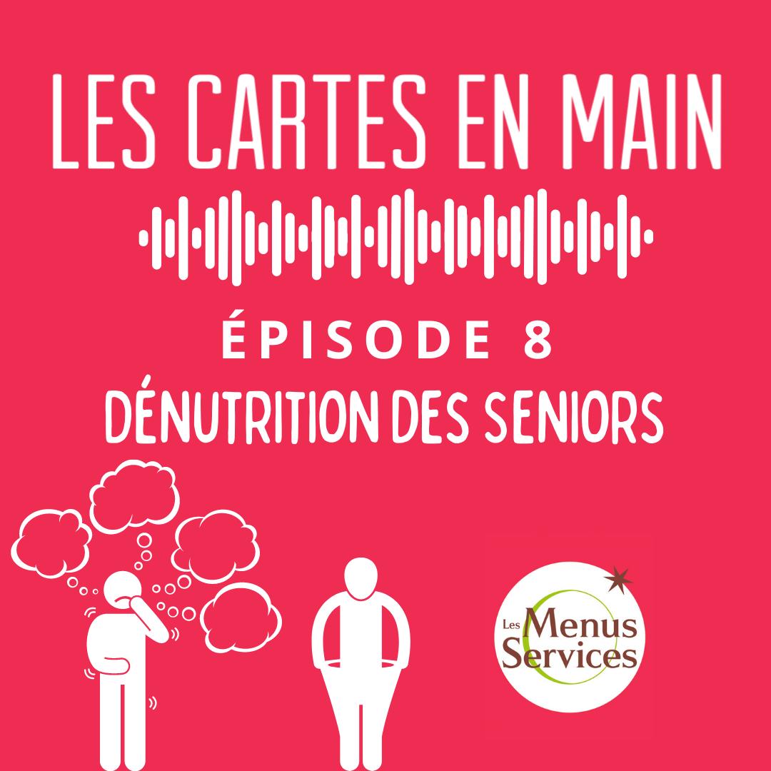 Podcast Les Cartes en Main Episode 8 : Dénutrition